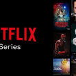 Top 10 Netflix Series to watch on Netflix